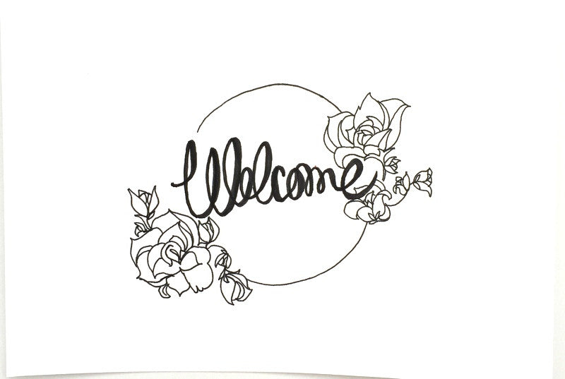 """Welcome"" Print"