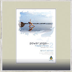 Power Yoga for Happiness 2 the Surf Edition