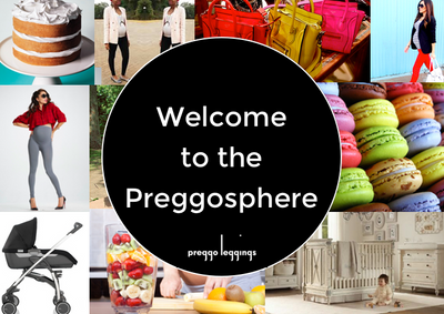 Welcome To The Preggosphere: Official Blog of Preggo Leggings