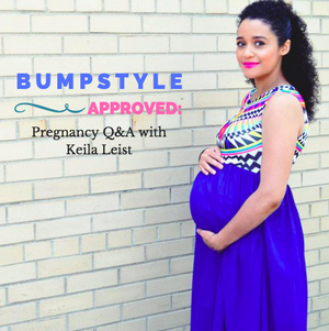 Bump Style Approved: Pregnancy Q&A with Keila Leist