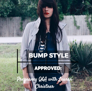 Bump Style Approved: Pregnancy Q&A with Lauren Christner