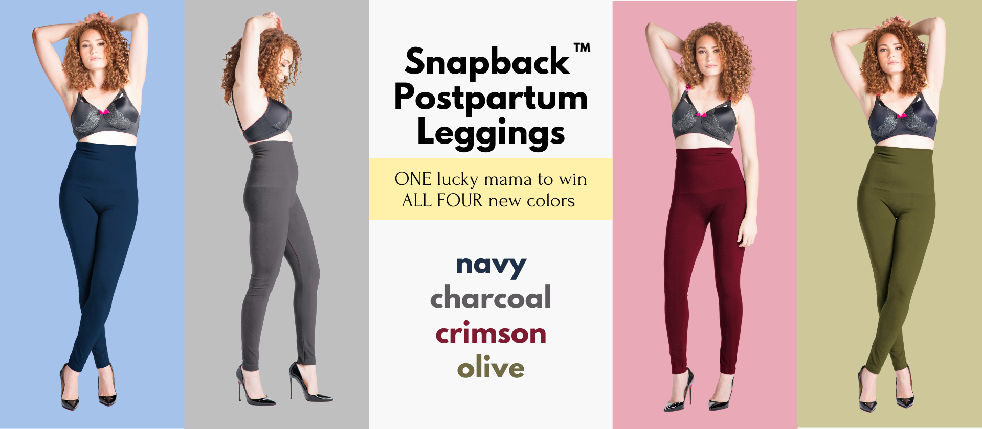 Snapback Postpartum Leggings - One lucky winner will get ALL FOUR new colors: Navy, Charcoal, Crimson, and Olive.