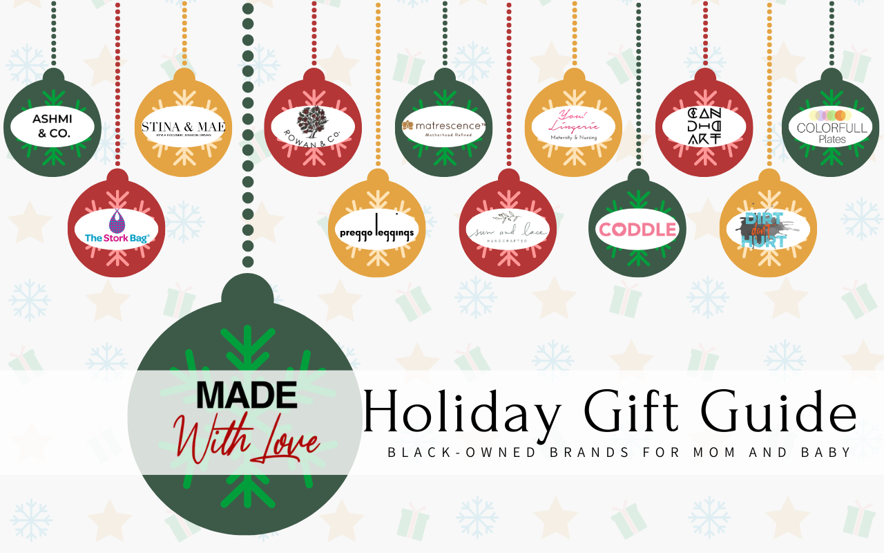 Made with Love: Holiday Gift Guide 2020. Black-owned businesses and brands for Mom and Baby
