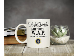 Wrong ass President mug,The White House Coffee Mug, Donald Trump Coffee Mug, Washington Coffee Mug Gifts, Presidential Seal