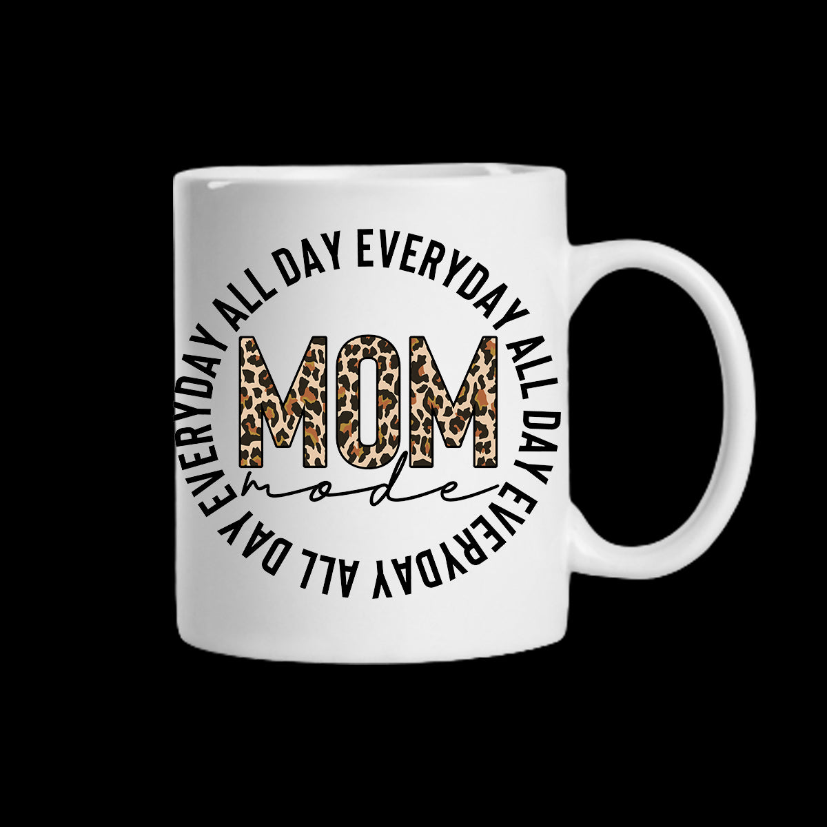 Mom all day every day Coffee Mug