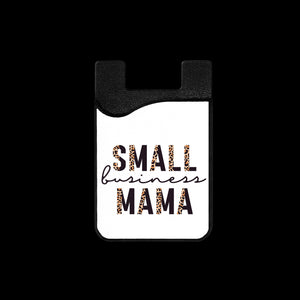 Small Business Mama Phone Card Holder
