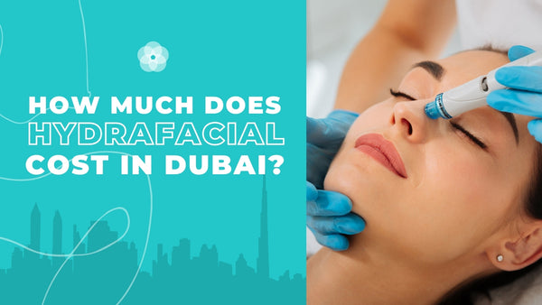 how-much-does-hydrafacial-cost-in-dubai