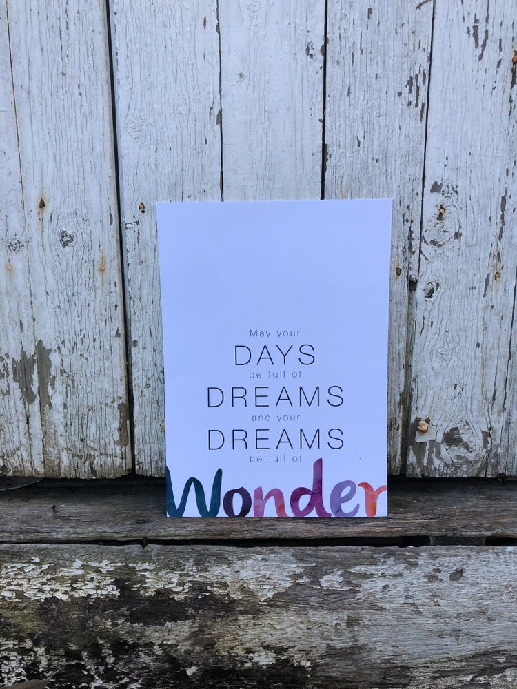 May your days be full of dreams and your dreams be full of wonder. A4 Poster