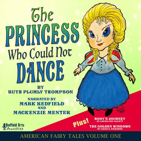 The Princess Who Could Not Dance - American Fairy Tales Volume One