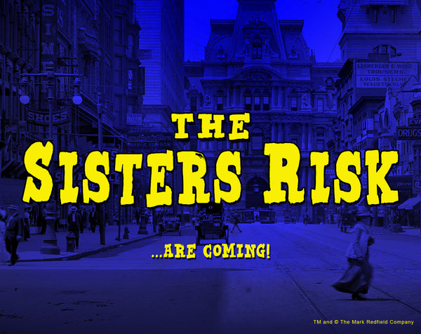 The Sisters Risk Are Coming!