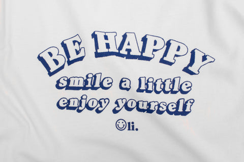 Be Happy T White - Print To Order - Oli.