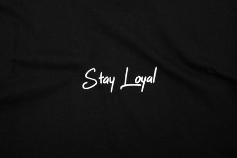 Stay Loyal T Black - Print To Order - Oli.
