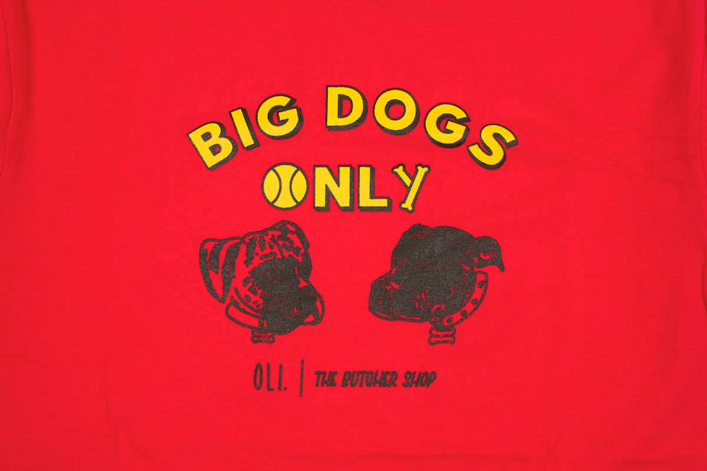 Big Dogs Only T - Red - Oli.