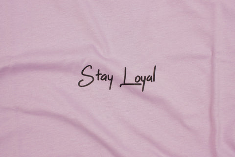Stay Loyal T - Lavender - Oli.