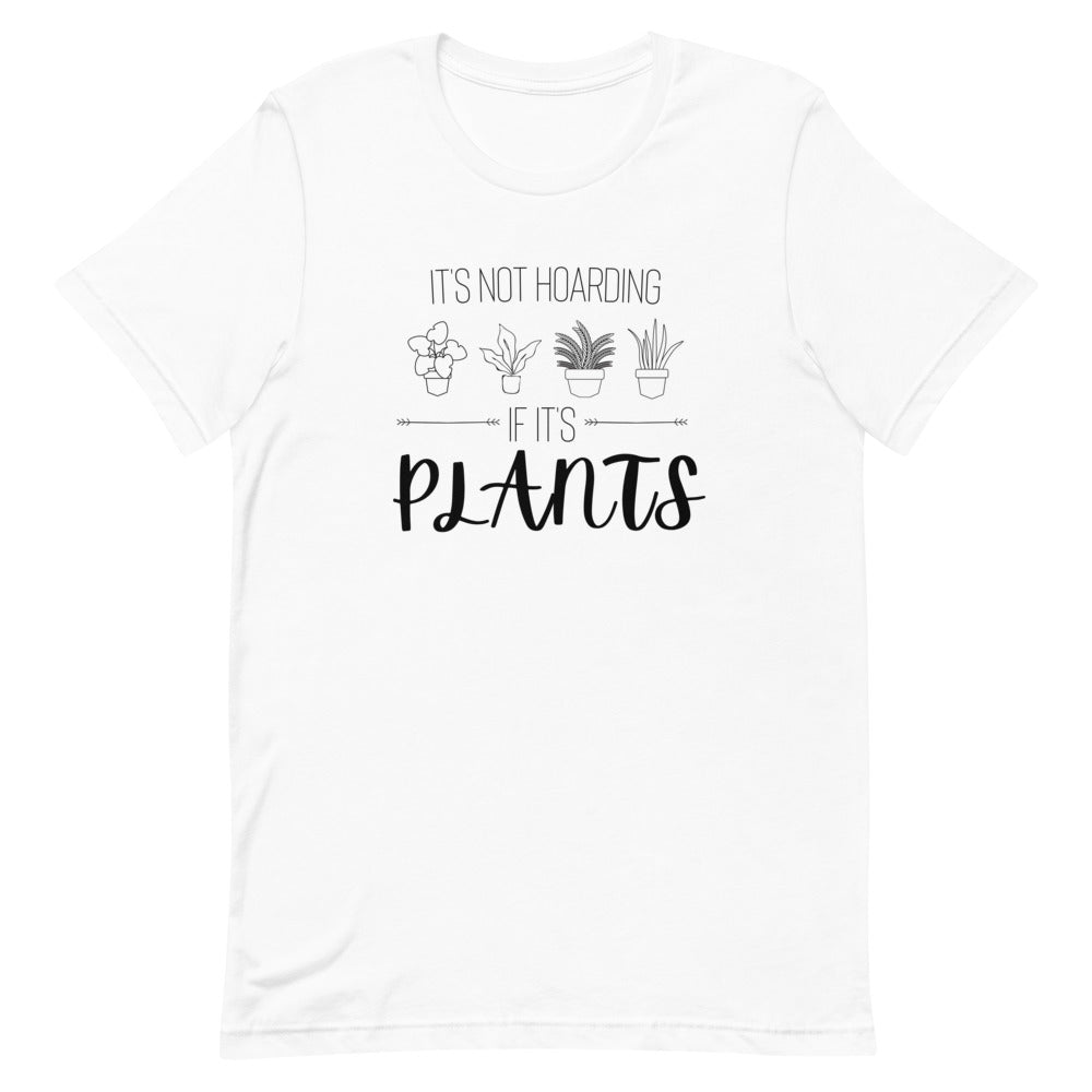 Hoarding Plants - Fun Playful Shirt | Short-Sleeve Unisex T-Shirt | White
