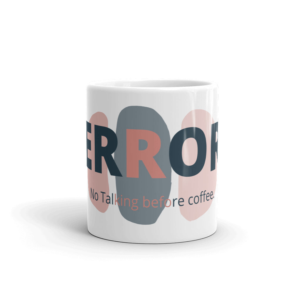 Error - No Talking before Coffee Mug