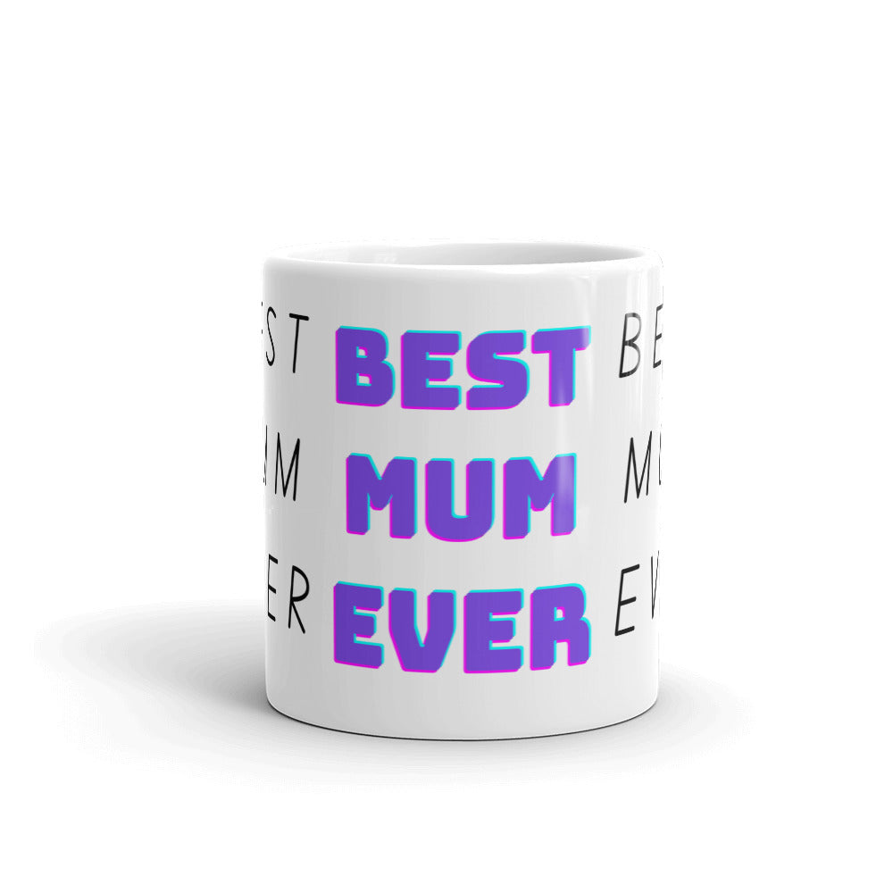 Best MUM Ever - Mothers Day Mug