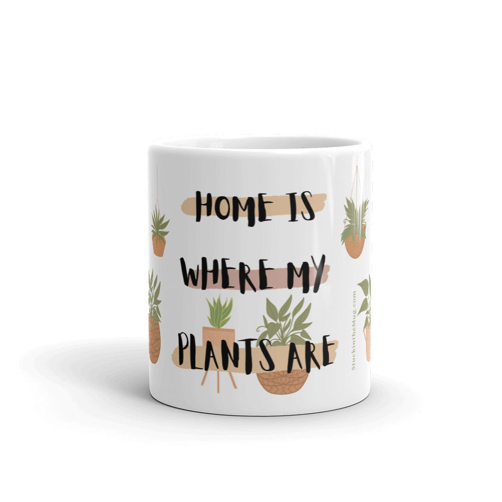 Home is where my Plants are - Plant Obsessed Mug