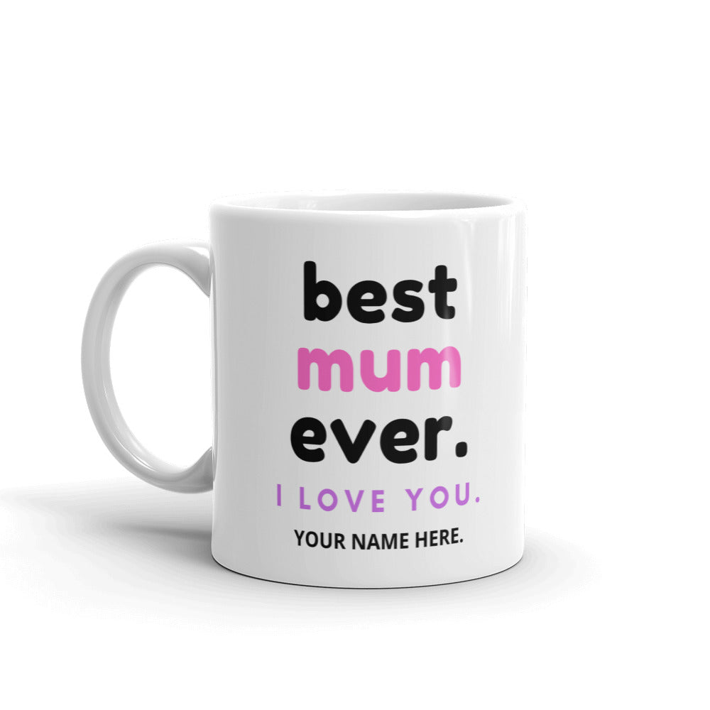 Custom Personalised Best Mum Ever - Mothers Day Mug
