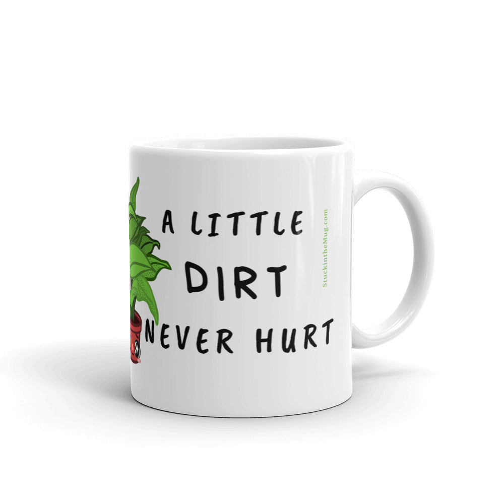 A Little Dirt Never Hurt - Plant Pun