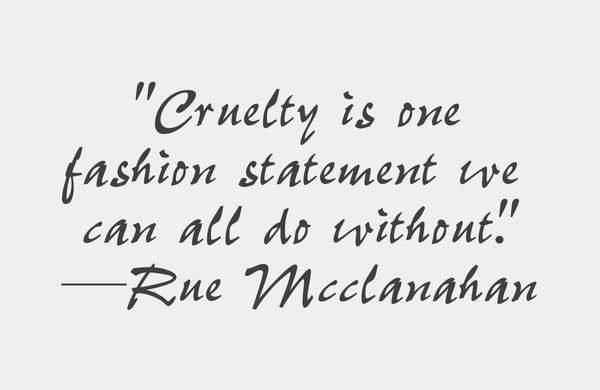 Cruelty is one fashion statement we can all do without