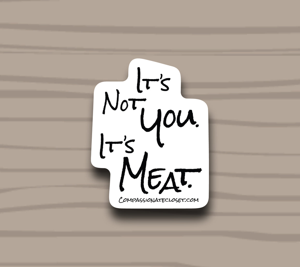 It's Not You. It's Meat  Sticker by Compassionate Closet