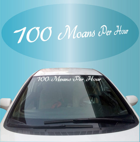 100 Moans Per Hour Decal Windshield Banner Auto Car Truck Custom Car Decals Car Stickers
