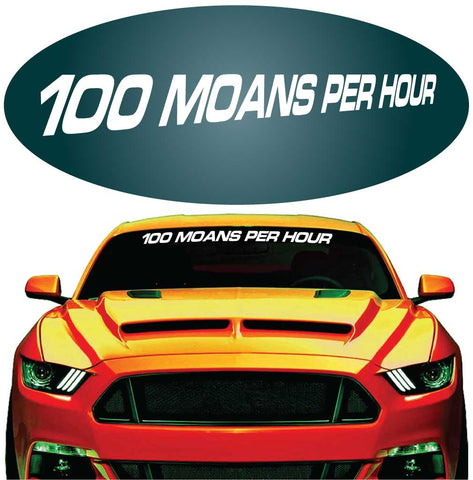 100 Moans Per Hour Decal Windshield Banner Car Auto Truck Custom Car Decals Car Stickers