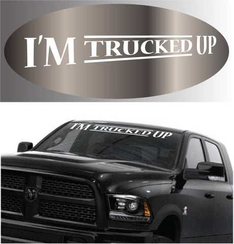 I'm Trucked Up Decal Sticker Truck 4x4 Off Road Banner Custom Car Decals Car Stickers