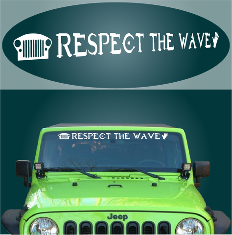 Respect The Wave Windshield Decal Banner Custom Car Decals Car Stickers