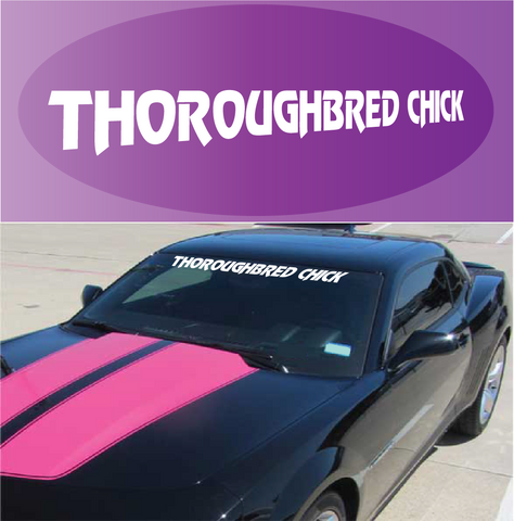 Thoroughbred Chick Country Decal Windshield Banner Custom Car Decals Car Stickers