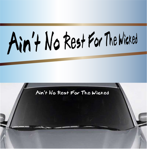 Ain't No Rest For The Wicked Automotive Window Stickers Custom Car Decals Car Stickers