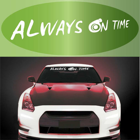 Always On Time Decal Turbo Windshield Banner Car Truck Custom Car Decals Car Stickers