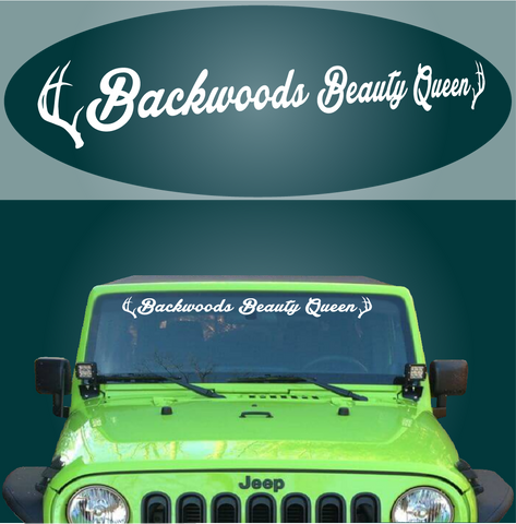 Backwoods Beauty Queen Windshield Decal Custom Car Decals Car Stickers