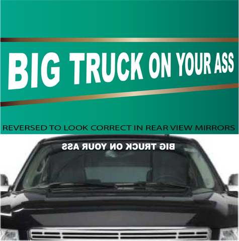 Big Truck On Your Ass Funny Windshield Lettering Decals Custom Car Decals Car Stickers