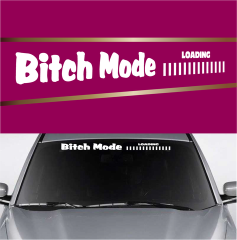 Bitch Mode Loading Windshield Lettering Decals Custom Car Decals Car Stickers