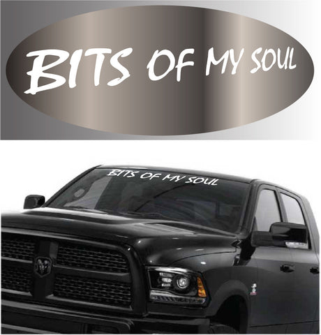 Bits Of My Soul Windshield Banner Custom Car Decals Car Stickers