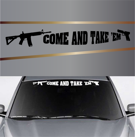 Come And Take Em' Customized Windshield Decals Custom Car Decals Car Stickers