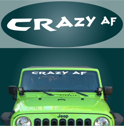 Crazy AF Windshield Decal Custom Car Decals Car Stickers