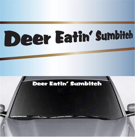 Deer Eatin' Sumbitch Custom Auto Window Decals Custom Car Decals Car Stickers