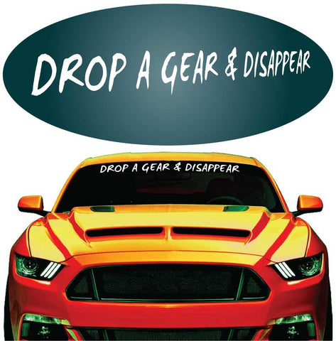 Drop A Gear & Disappear Decal Windshield Banner Auto Car Truck Custom Car Decals Car Stickers