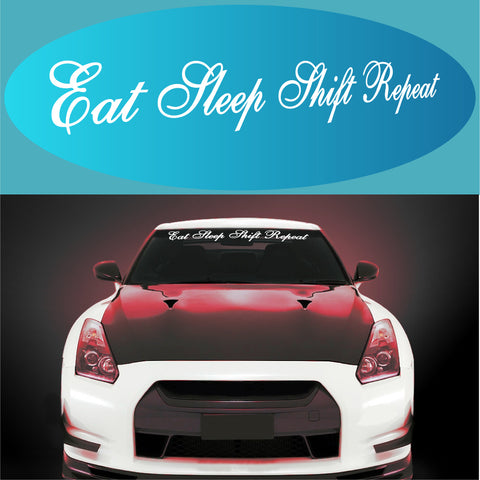 JDM Decal Eat Sleep Shift Repeat Windshield Banner Custom Car Decals Car Stickers