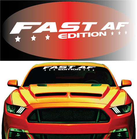 Fast AF Edition Windshield Decal Custom Car Decals Car Stickers