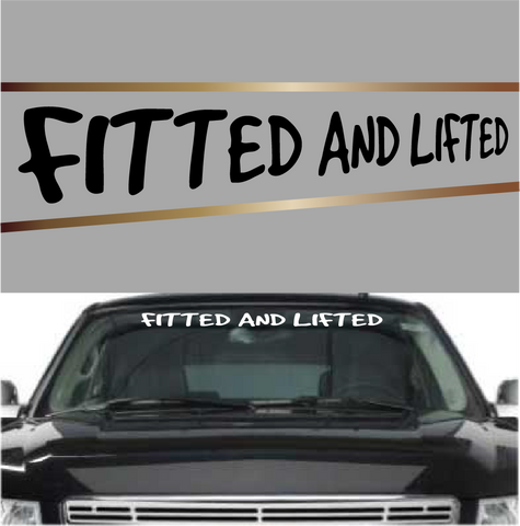 Fitted And Lifted Lifted Truck Decal Windshield Banner Custom Car Decals Car Stickers