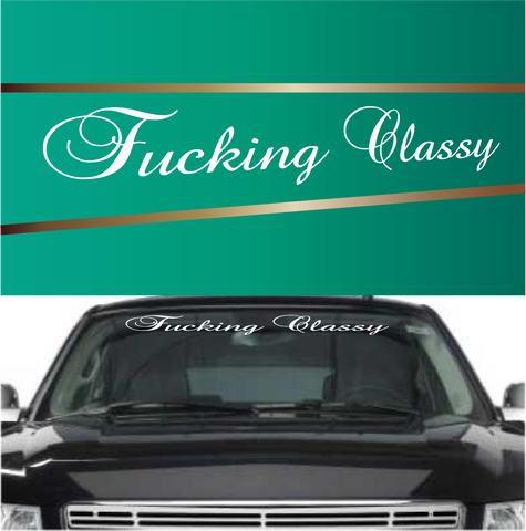 Fcking classy cool windshield stickers custom car decals car stickers