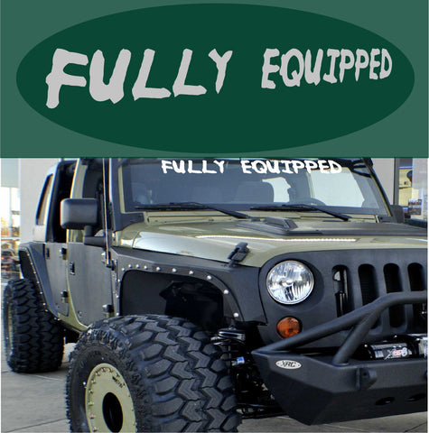 Fully Equipped Windshield Banner Custom Car Decals Car Stickers