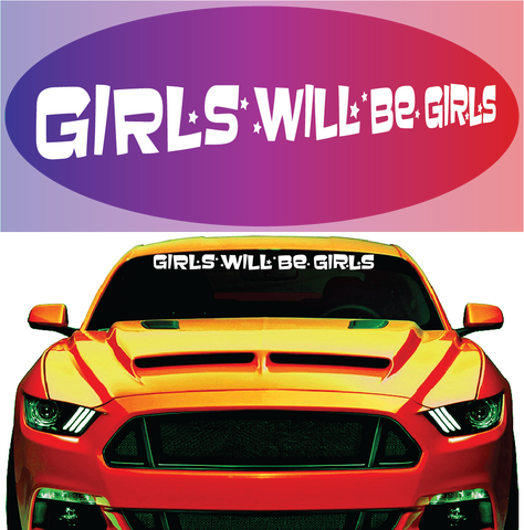 Girls Will Be Girls Windshield Decal Custom Car Decals Car Stickers