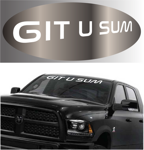 Git U Sum Windshield Decal Custom Car Decals Car Stickers