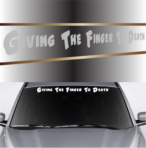 Giving The Finger To Death Funny Windshield Decal Custom Car Decals Car Stickers