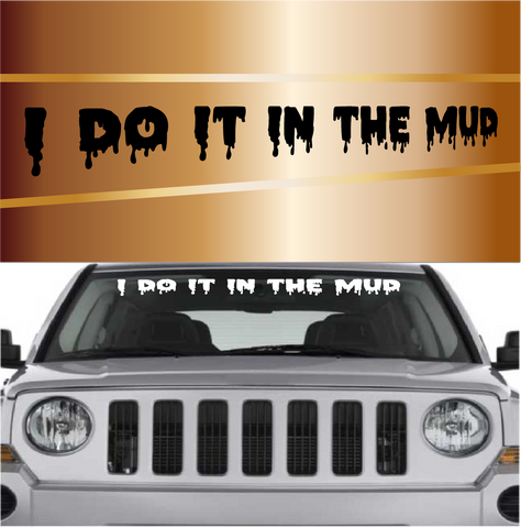 I Do It In The Mud 4x4 Off Road Decals Custom Car Decals Car Stickers